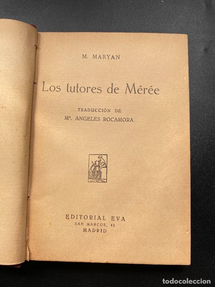 Libros de segunda mano: LOS TUTORES DE MEREE. M. MARYAN. ED. EVA. MADRID. SIN FECHAR. PAGS: 303 - Foto 5 - 278287113