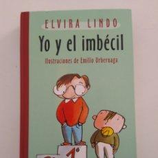 Libros de segunda mano: YO Y EL IMBÉCIL MANOLITO GAFOTAS/ELVIRA LINDO. Lote 278292183