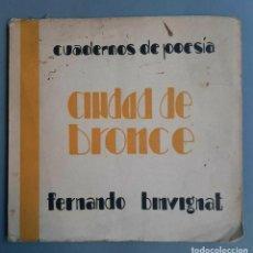 Libros de segunda mano: FERNANDO BINVIGNAT - CIUDAD DE BRONCE - 1932 PRIMERA EDICION CHILE. Lote 278294683