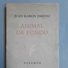 Libros de segunda mano: JUAN RAMÓN JIMÉNEZ - ANIMAL DE FONDO - 1949 PRIMERA EDICIÓN. Lote 278294983