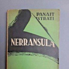 Libros de segunda mano: PANAIT ISTRATI - NERRANSULA - SANTIAGO DE CHILE, 1935. Lote 278295143
