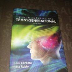 Libros de segunda mano: VISIÓN CUÁNTICA DEL TRANSGENERACIONAL. LIBRO DE CASOS. BIONEUROEMOCIÓN - CORBERA, ENRIC Y RUBIO, ROS. Lote 278302108