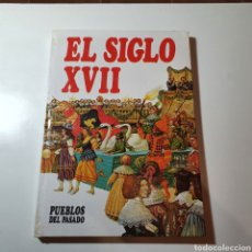 Livros em segunda mão: 1- PUEBLOS DEL PASADO, 12, EL SIGLO XVII, EDITORIAL MOLINO, 1983, BARCELONA.. Lote 278320788