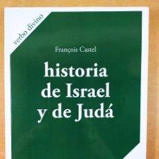 Libros de segunda mano: HISTORIA DE ISRAEL Y DE JUDÁ / FRANÇOIS CASTEL / 2009. VERBO DIVINO. Lote 278325383