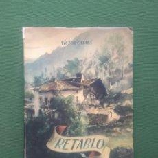 Libros de segunda mano: RETABLO - VICTOR CATALA - 1944 - NUMERADO. Lote 278325423