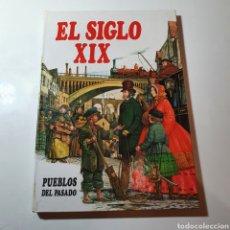 Livros em segunda mão: 1- PUEBLOS DEL PASADO 14, EL SIGLO XIX, EDITORIAL MOLINO, 1984, BARCELONA.. Lote 278326303