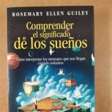 Libros de segunda mano: COMPRENDER EL SIGNIFICADO DE LOS SUEÑOS / ROSEMARY ELLEN GUILEY / 2002. URANO. Lote 278328583
