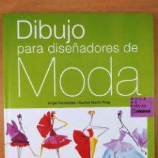 Libros de segunda mano: DIBUJO PARA DISEÑADORES DE MODA / ÁNGEL FERNÁNDEZ - GABRIEL MARTÍN ROIG / 2007. PARRAMON. Lote 278334508