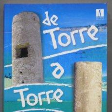 Libros de segunda mano: DE TORRE A TORRE HISTORIA DE LA PLAYA DE LA BARROSA. Lote 278364693