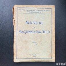 Libri di seconda mano: MANUAL DEL MAQUINISTA PRACTICO. 5ª ED. LA CORUÑA, 1943. PAGS: 238. Lote 278405723