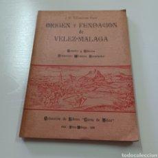 Libros de segunda mano: ORIGEN Y FUNDACION DE VELEZ-MALAGA J.M. VILLASCLARAS ROJAS 1985. Lote 278407628
