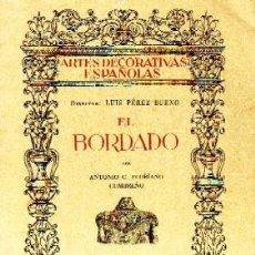 Libros de segunda mano: ARTES DECORATIVAS ESPAÑOLAS, EL BORDADO. PÉREZ BUENO, LUIS, VA-307. Lote 278413633