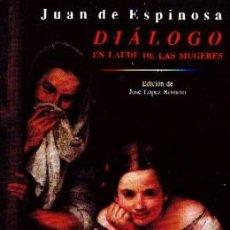 Libros de segunda mano: DIÁLOGO EN LAUDE DE LAS MUJERES. DE ESPINOSA, JUAN, L-1409. Lote 278414718