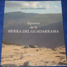 Libros de segunda mano: APUNTES DE LA SIERRA DE GUADARRAMA - JAVIER SAINZ MORENO - IMPRESOS IZQUIERDO (2013). Lote 278429668