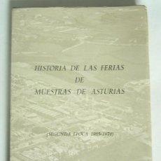 Libros de segunda mano: HISTORIA DE LAS FERIAS DE MUESTRAS DE ASTURIAS - SEGUNDA EPOCA 1965 / 1974 - LUIS ADARO RUIZ-FALCO. Lote 278437148