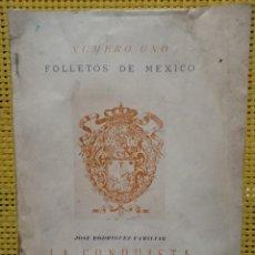 Libros de segunda mano: LA CONQUISTA DE QUERÉTARO - JOSÉ RODRÍGUEZ FAMILIAR / FOLLETOS DE MÉXICO NÚMERO UNO 1944. Lote 278442708