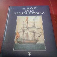 Libros de segunda mano: EL BUQUE EN LA ARMADA ESPAÑOLA. Lote 278476698