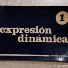 Libros de segunda mano: EXPRESIÓN DINÁMICA NÚMERO 1. EDITORIAL BRUÑO 1973. Lote 278483048