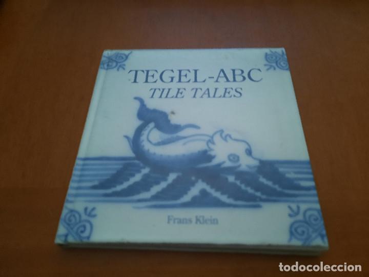 TEGEL-ABC. TILE TALES. FRANS KLEIN. EN INGLÉS. TAPA DURA. BUEN ESTADO. DIFICIL (Libros de Segunda Mano - Bellas artes, ocio y coleccionismo - Otros)