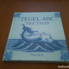Libros de segunda mano: TEGEL-ABC. TILE TALES. FRANS KLEIN. EN INGLÉS. TAPA DURA. BUEN ESTADO. DIFICIL. Lote 278571288