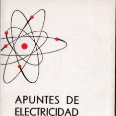 Libros de segunda mano: APUNTES DE ELECTRICIDAD 1 - LA CORRIENTE ELÉCTRICA. Lote 278572098
