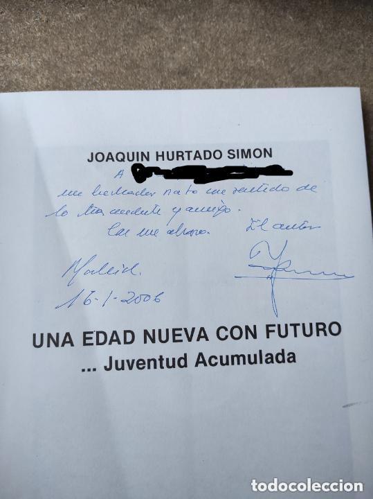 Libros de segunda mano: Una edad nueva con futuro. Joaquín. Hurtado Simón. Primera edición. Firmada y dedicada por el autor - Foto 2 - 278602963