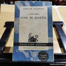 Libros de segunda mano: LIBRO - VIVA MI DUEÑO - RAMÓN DEL VALLE-INCLÁN - COLECCION AUSTRAL / 14.075. Lote 278615378
