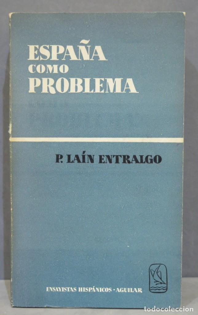 ESPAÑA COMO PROBLEMA. PEDRO LAÍN ENTRALGO (Libros de Segunda Mano - Pensamiento - Otros)