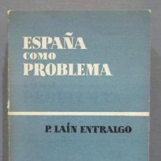 Libros de segunda mano: ESPAÑA COMO PROBLEMA. PEDRO LAÍN ENTRALGO. Lote 278619418