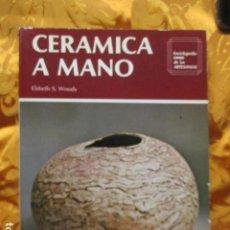 Libros de segunda mano: CERAMICA A MANO- ELSBETH S WOODY, ENCICLOPEDIA CEAC DE LAS ARTESANIAS. CEAC. Lote 278625563