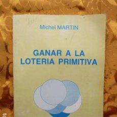 Libros de segunda mano: GANAR A LA LOTERÍA PRIMITIVA, MICHEL MARTIN.. Lote 278626058