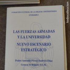 Libros de segunda mano: LAS FUERZAS ARMADAS Y LA UNIVERSIDAD. NUEVO ESCENARIO ESTRATÉGICO . CONFERENCIA HISTORIA MILITAR. Lote 278627698