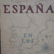 Libros de segunda mano: ESPAÑA EN LOS MARES - MANUEL BALLESTEROS-GAIBROIS - ED. VICESECRETARIA - 1943. Lote 278630778