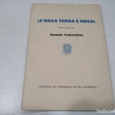 Libros de segunda mano: VV..AA. ¡A NOSA TERRA! DE UNHA POESÍA DE RAMÓN CABANILLAS (GALLEGO) W8355. Lote 278642983