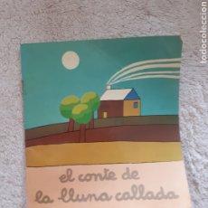 Libros de segunda mano: EL CONTE DE LA LLUNA CALLADA.... - COL.LECCIÓ A POC A POC - ED. LA GALERA. Lote 278672753