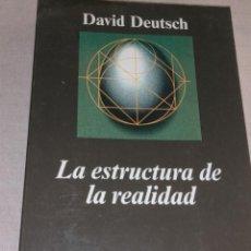 Libros de segunda mano: LA ESTRUCTURA DE LA REALIDAD.- DEUTSCH, DAVID 1999 387PP. Lote 278686878