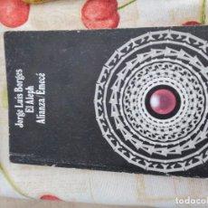 Libros de segunda mano: C-18 LIBRO EL ALEPH JORGE LUIS BORGES - ALIANZA / EMECE. Lote 278698158