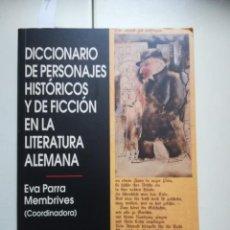 Libros de segunda mano: DICCIONARIO DE PERSONAJES HISTÓRICOS Y DE FICCIÓN EN LA LITERATURA ALEMANA, EVA PARRA MEMBRIVES. MAD. Lote 278701218