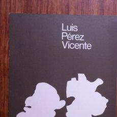 Libros de segunda mano: LUIS PEREZ VICENTE.(GRABADOR MADRILEÑO) GALERIA ARTE HORIZONTE.MADRID 1975 (CATÁLOGO). Lote 278705133