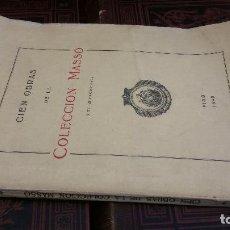 Libros de segunda mano: 1940 - CIEN OBRAS DE LA COLECCIÓN MASSÓ (CON 128 FACSÍMILES). Lote 278754508