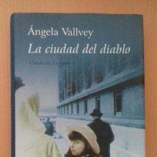 Libros de segunda mano: ANGELA VALLVEY LA CIUDAD DE DIABLO. Lote 278757758
