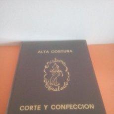Livres d'occasion: ALTA COSTURA - CORTE Y CONFECCIÓN - SISTEMA MODA IGUALADOR. Lote 278759248