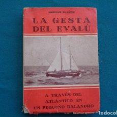 Libros de segunda mano: LA GESTA DEL EVALÚ DE BOSTON A BARCELONA, ENRIQUE BLANCO.. Lote 278796063
