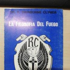 Libros de segunda mano: LA FILOSOFÍA DEL FUEGO - DR. R. SWINBURNE CLYMER. 1980. Lote 278827738