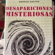 Libros de segunda mano: DESAPARICIONES MISTERIOSAS PATRICE GASTON. Lote 278837518