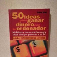 Libros de segunda mano: LIBRO - 50 IDEAS PARA GANAR DINERO CON SU ORDENADOR- CIENCIA- INICIATIVAS Y TRUCOS PRACTICOS - TIKAL. Lote 278846863