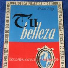 Libros de segunda mano: TU BELLEZA - ANITA COLBY - BIBLIOTECA BÁSICA DAIMON - 1ª EDICIÓN (1969). Lote 278849228