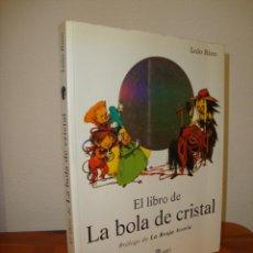 Libros de segunda mano: EL LIBRO DE LA BOLA DE CRISTAL - PRÓLOGO DE LA BRUJA AVERÍA - LOLO RICO - PLAZA JANÉS. Lote 278849313