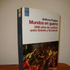 Libros de segunda mano: MUNDOS EN GUERRA. 2500 AÑOS DE CONFLICTO ENTRE ORIENTE Y OCCIDENTE - ANTHONY PAGDEN, RARO. Lote 278849388
