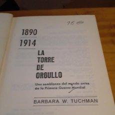 Libros de segunda mano: LA TORRE DEL ORGULLO.BARBARA W. TUCHMAN.EDIT.BRUGUERA.1ERA EDICION ENERO 1967.543 PAGINAS.. Lote 278882998